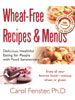 Wheat-Free Recipes & Menus by Carol Fenster, Ph. D.