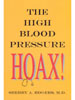 The High Blood Pressure Hoax! by Sherry Rogers, M.D.