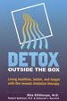 Detox Outside The Box by Rita Ellithorpe, M.D., Robert Settineri, M.S. & Deborah Barwick